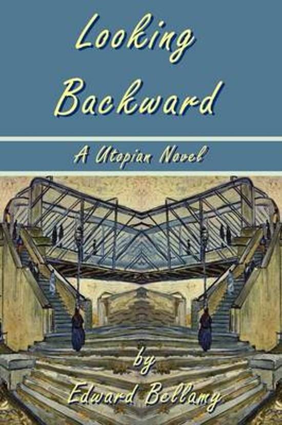 Bol Looking Backward By Edward Bellamy A Utopian Novel