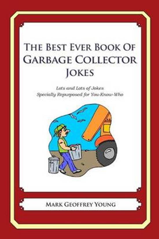 The Best Ever Book of Garbage Collector Jokes