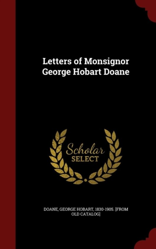 Letters of Monsignor George Hobart Doane