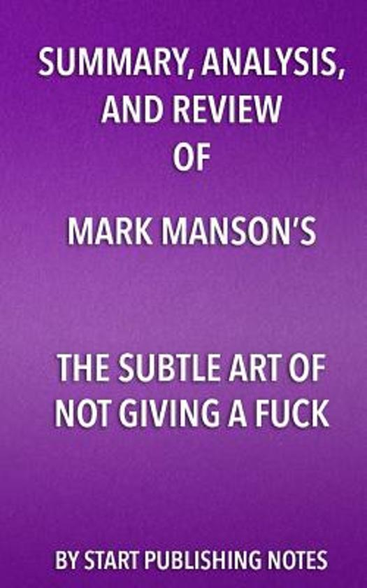 Boek cover Summary, Analysis, and Review of Mark Mansons the Subtle Art of Not Giving a Fuck van Start Publishing Notes (Paperback)