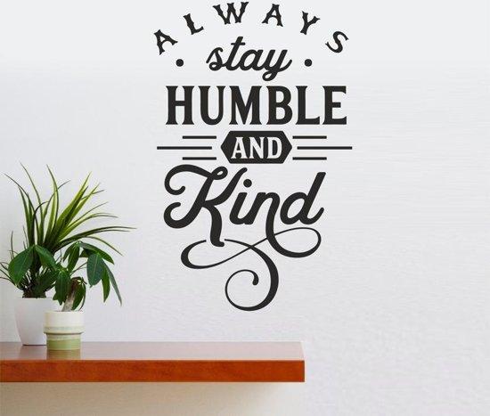 Muursticker - Always Stay Humble And Kind - Zwart 58x90