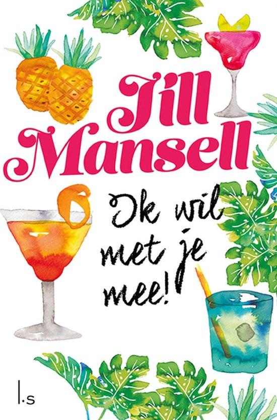 Boek cover Ik wil met je mee! van Jill Mansell (Onbekend)