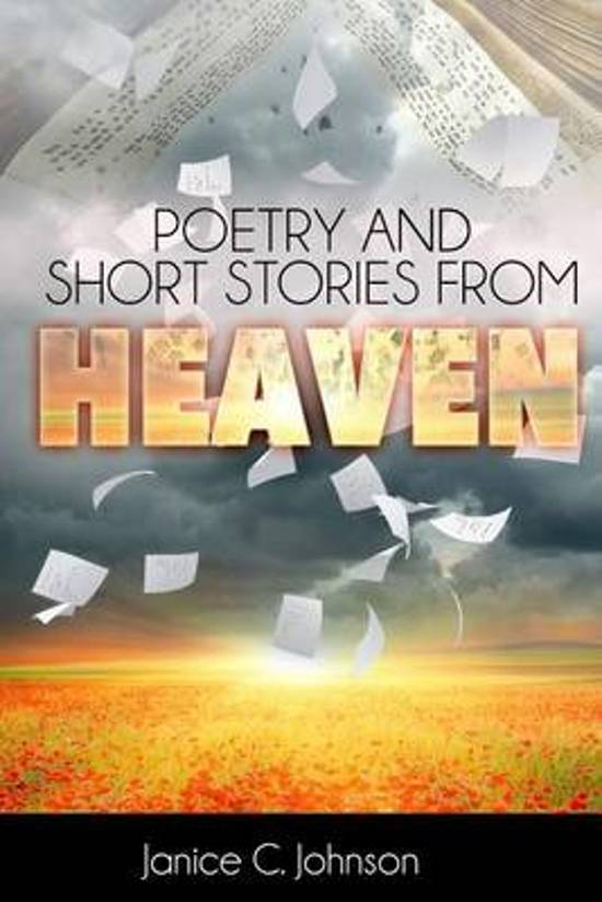 Poetry and Short Stories from Heaven