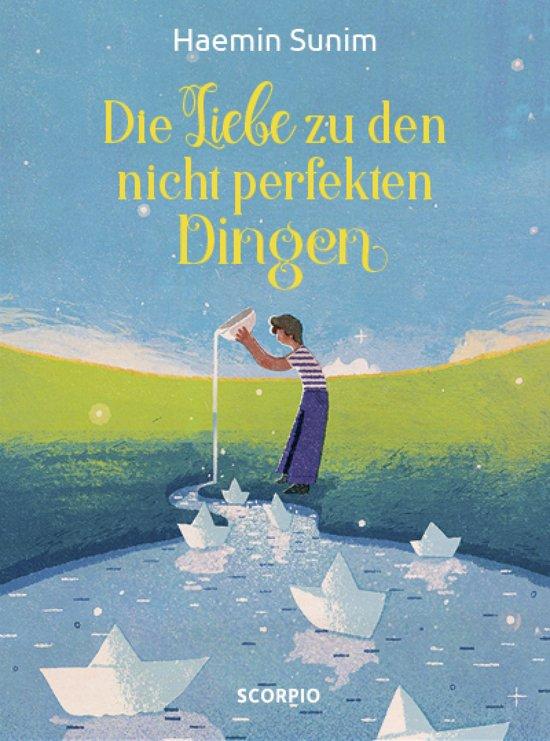 Boek cover Die Liebe zu den nicht perfekten Dingen van Haemin Sunim (Onbekend)