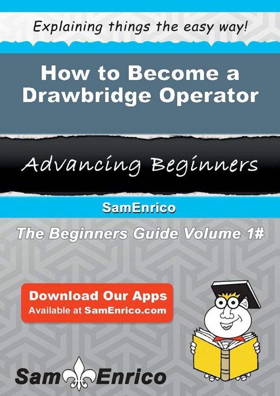 How to Become a Drawbridge Operator