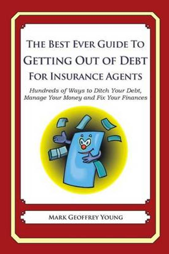 The Best Ever Guide to Getting Out of Debt for Insurance Agents