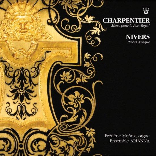 Charpentier: Messe pour le Port Royal; Nivers: Pieces de Orgue