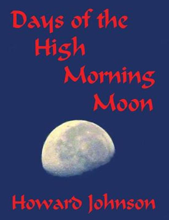 Days of the High Morning Moon