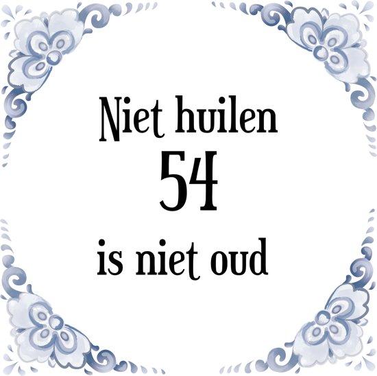 54 jaar bol.  Verjaardag Tegeltje met Spreuk (54 jaar: Niet huilen 54  54 jaar