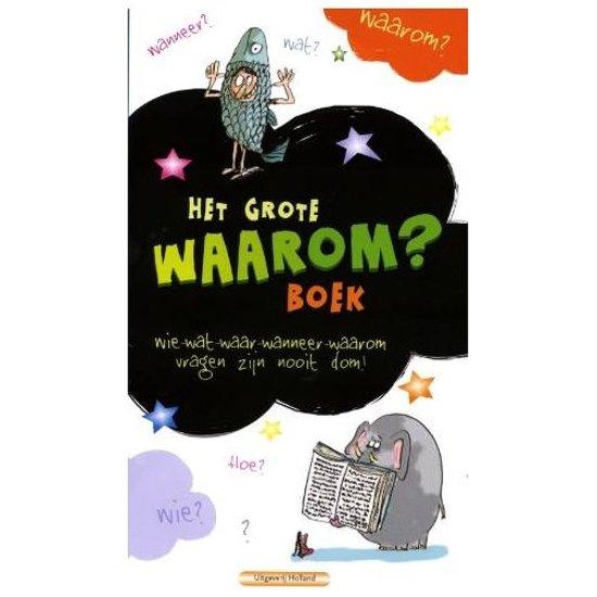 Waarom Dit Boek: Het Grote Waarom Boek, Martine Laffon & Hortense