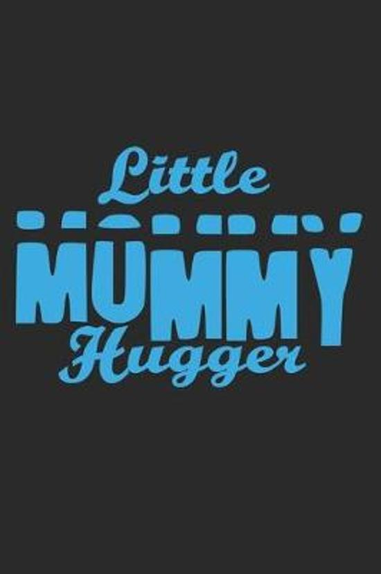 Little Mommy Hugger: Notebook A5 Size, 6x9 inches, 120 lined Pages, Children Child Toddler Kid Kids Mom Mommy Mother