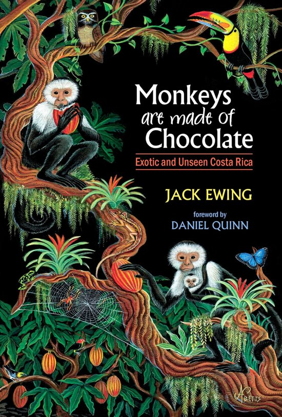 Monkeys Are Made of Chocolate: Exotic and Unseen Costa Rica cover