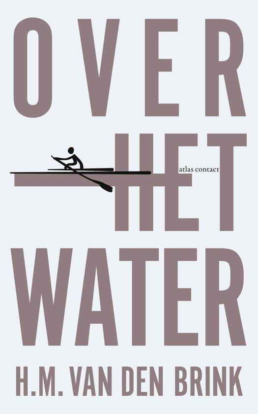 Boek cover Over het water van H.M. van den Brink (Hardcover)