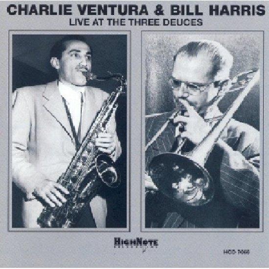 Charlie Ventura/Bill Harris Quintet Live At The Three Deuces, New York, April 1947