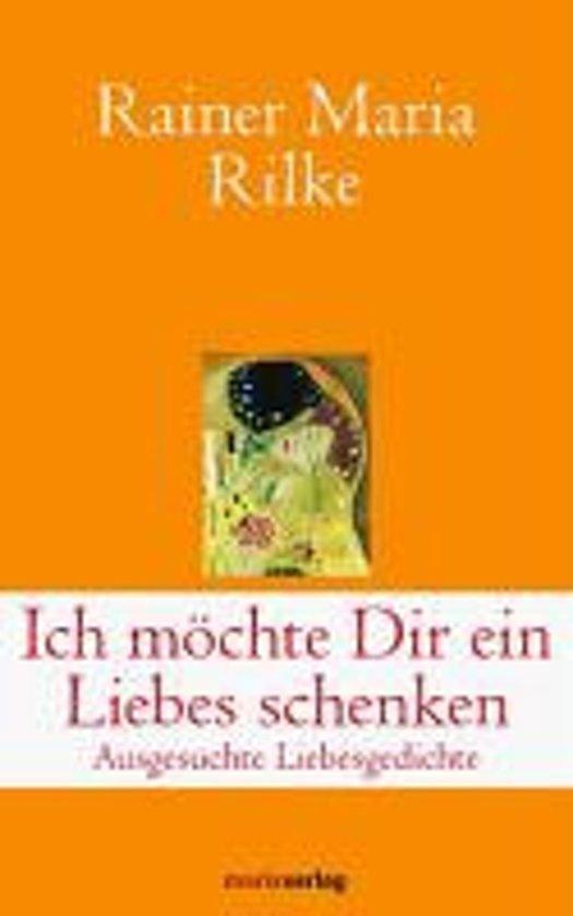 Rainer Maria Rilke Weihnachtsgedichte.Bol Com Ich Möchte Dir Ein Liebes Schenken Rainer Maria Rilke