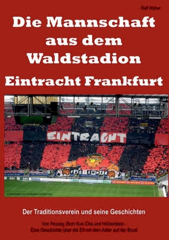 f0ff7d4db66908 Die Mannschaft Aus Dem Waldstadion - Eintracht Frankfurt