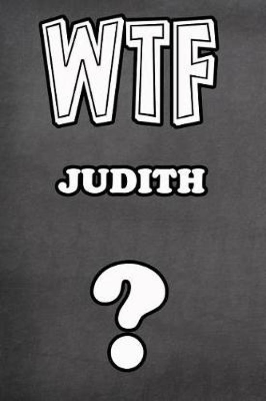 Wtf Judith ?