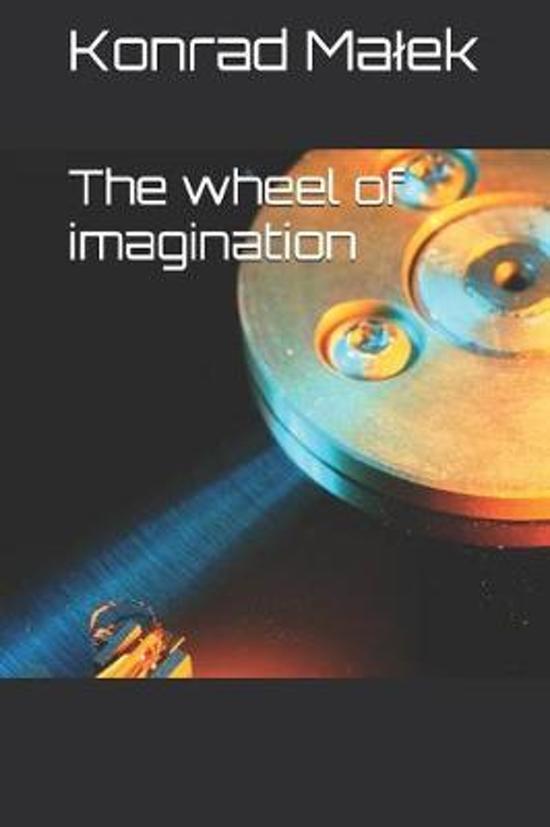 The wheel of imagination