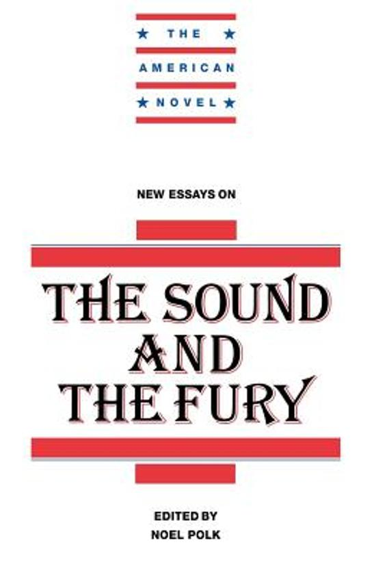 essays on the sound and the fury Examples List on The Sound And The Fury
