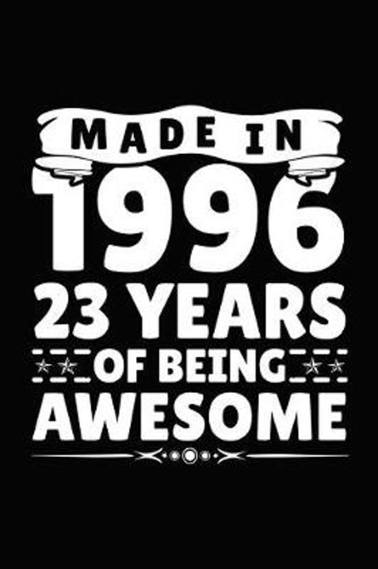 Made in 1996 23 Years of Being Awesome