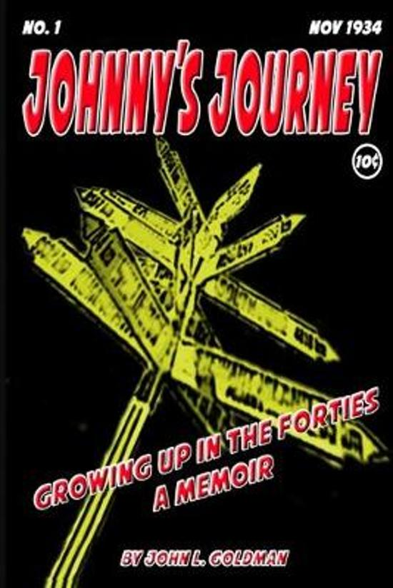 Johnny's Journey: Growing up in the Forties - A Memoir