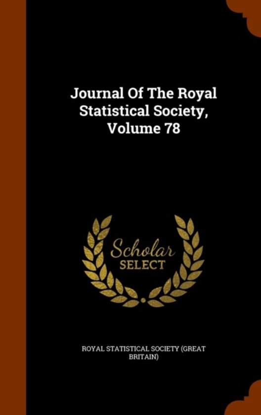 Journal of the Royal Statistical Society, Volume 78