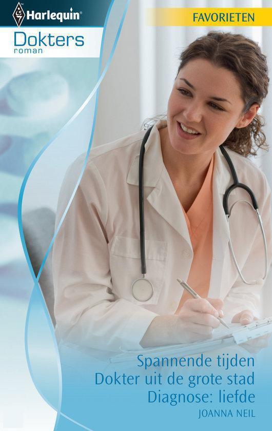 Cover van het boek 'Harlequin Dokters Favorieten 321 - Spannende Tijden / Dokter Uit De Grote Stad / Diagnose: Liefde' van Joanna Neil
