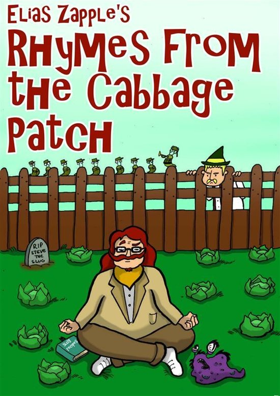 Elias Zapple's Rhymes from the Cabbage Patch