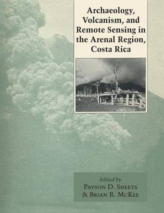 Archaeology, Volcanism, and Remote Sensing in the Arenal Region, Costa Rica