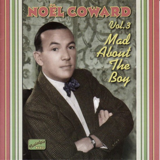 Noel Coward: Mad About The Boy
