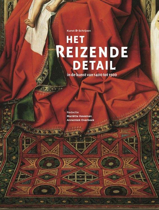 Het reizende detail in de kunst van 1400 tot 1500