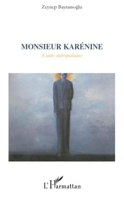 Monsieur Karénine: Contes métropolitaines