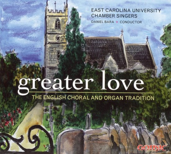 Greater Love: The English Choral and Organ Tradition