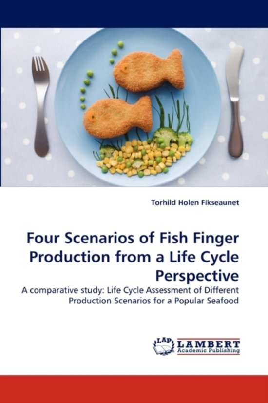Four Scenarios of Fish Finger Production from a Life Cycle Perspective