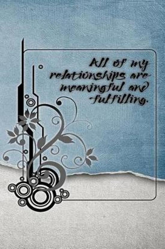 All of My Relationships Are Meaningful and Fulfilling