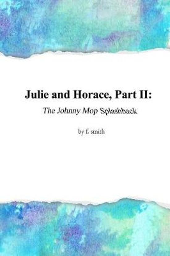 Julie and Horace, Part II