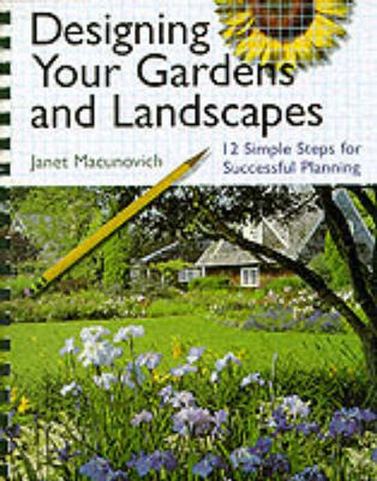 bolcom Designing Your Gardens and Landscapes Janet Macunovich