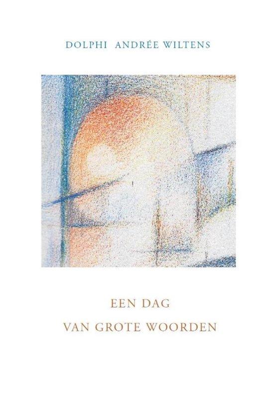 Een dag van grote woorden - Dolphi AndrÉE Wiltens pdf epub
