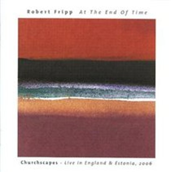 At the End of Time: Churchscapes - Live in England & Estonia 2006