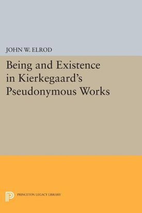Being and Existence in Kierkegaard's Pseudonymous Works