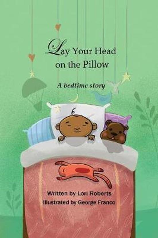 Lay Your Head on the Pillow