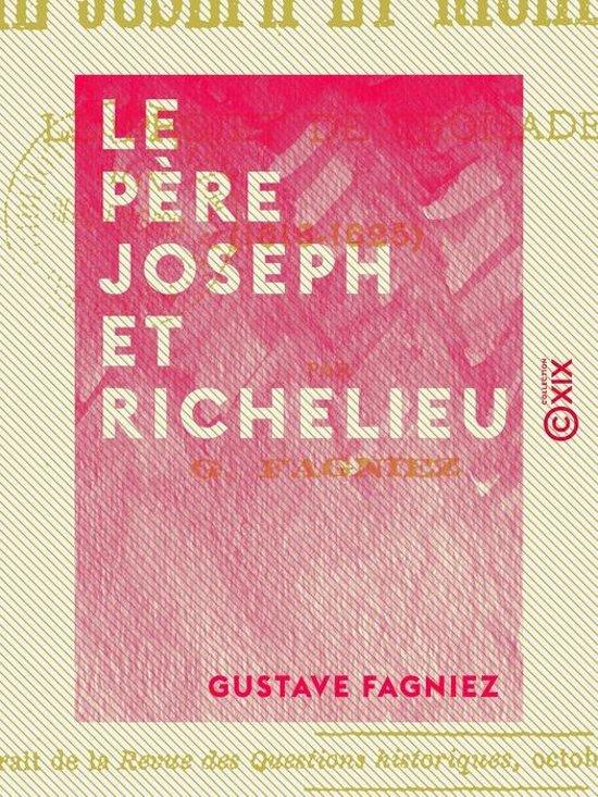 Le Père Joseph et Richelieu