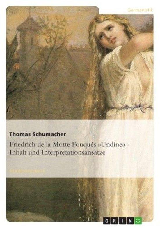 Friedrich de la Motte Fouqués 'Undine' - Inhalt und Interpretationsansätze