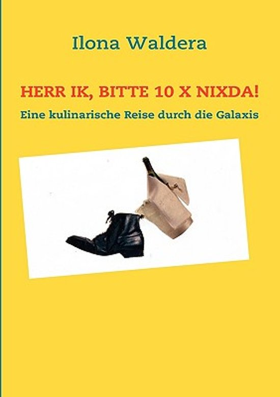 Herr Ik, Bitte 10 X Nixda!