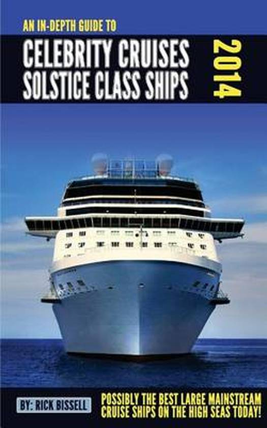 An In-Depth Guide to Celebrity Cruises Solstice Class Ships - 2014 Edition
