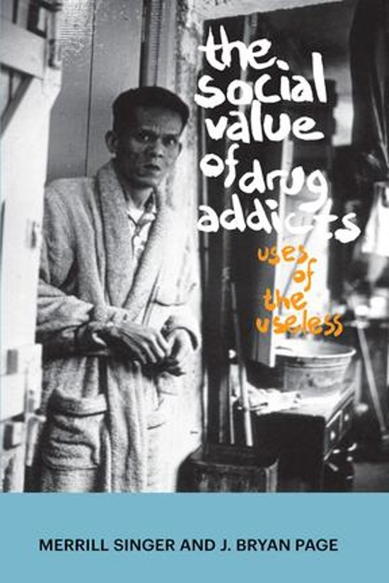 Boek cover The Social Value of Drug Addicts van Merrill Singer (Onbekend)