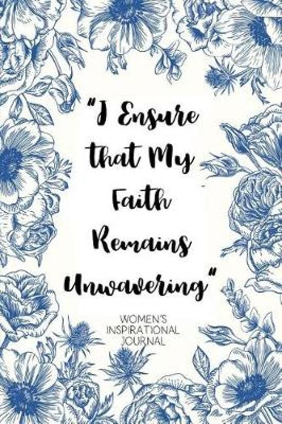 I Ensure that My Faith Remains Unwavering Women's Inspirational Journal