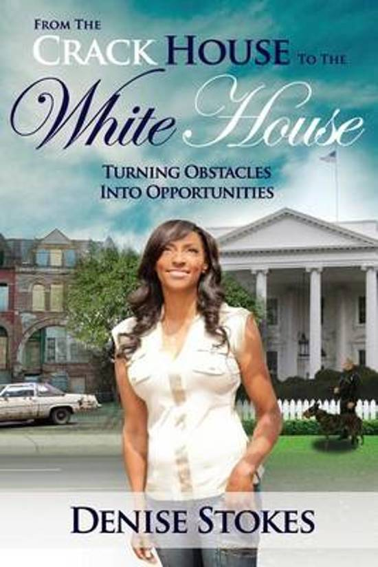 From the Crack House to the White House
