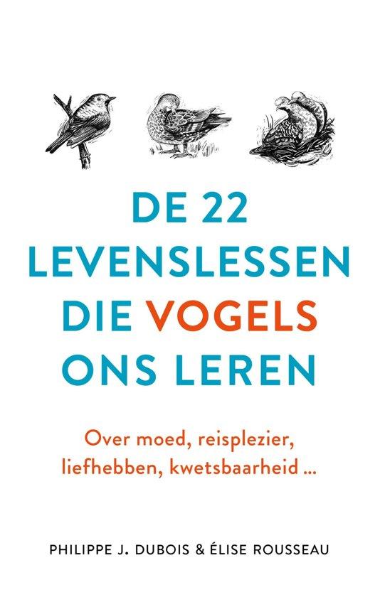 Boek cover De 22 levenslessen die vogels ons leren van Philippe J. Dubois (Hardcover)