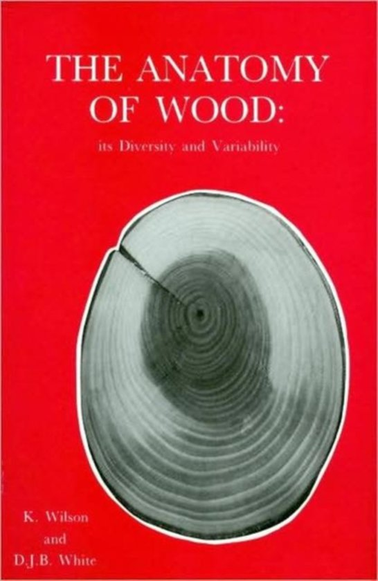 The Anatomy of Wood, Its Diversity and Variability